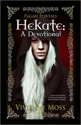 Book Review: Hekate: A Devotional ~ Vivienne Moss